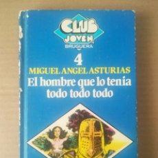Libros de segunda mano: EL HOMBRE QUE LO TENÍA TODO TODO TODO, POR MIGUEL ÁNGEL ASTURIAS (BRUGUERA, 1981). CLUB JOVEN N°4.. Lote 279514398