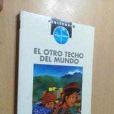 Libros de segunda mano: EL OTRO TECHO DEL MUNDO / FERNANDA KRAHN URIBE / EDEBE / AJ69. Lote 295274093