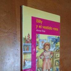 Libros de segunda mano: BILLY Y EL VESTIDO ROSA. ANNE FINE. ALFAGUARA. RÚSTICA. BUEN ESTADO. Lote 288226313