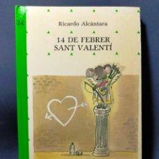Libros de segunda mano: 14 DE FEBRER SANT VALENTÍ RICARDO ALCÁNTARA CATALÁN EDITORIAL ALIORNA 1989 ALIORNA JOVE N° 24. Lote 288382428
