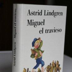 Libros de segunda mano: ASTRID LINDGREN - MIGUEL EL TRAVIESO - CÍRCULO LECTORES TAPA DURA. Lote 288646883