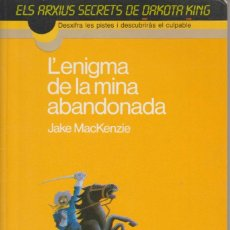 Libros de segunda mano: L'ENIGMA DE LA MINA ABANDONADA . DAKOTA KING - JAKE MACKENZIE - ED. TIMUN MAS 1988. Lote 288695248