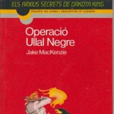 Libros de segunda mano: OPERACIO ULLAL NEGRE . DAKOTA KING - JAKE MACKENZIE - ED. TIMUN MAS 1988. Lote 288695523