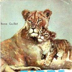 Libros de segunda mano: SIRGA LA LEONA - RENE GUILLOT - COLECCIÓN ANIMALES Y SELVA - EDITORIAL MOLINO 1961. Lote 288936788