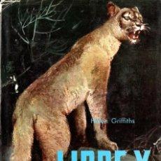 Libros de segunda mano: LIBRE Y SALVAJE - HELEN GRIGGITHS - COLECCIÓN ANIMALES Y SELVA - EDITORIAL MOLINO 1961. Lote 288937228
