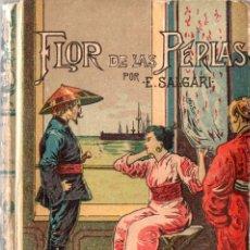 Libros de segunda mano: FLOR DE LAS PERLAS, SEGUNDA PARTE DE LOS HORRORES DE FILIPINAS - SALGARI - CALLEJA TAPA DURA. Lote 288940173