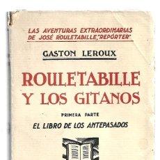 Libros de segunda mano: ROULETABILLE Y LOS GITANOS, M. AGUILAR EDITOR, BUEN ESTADO. COLECCIÓN A.T.. Lote 289923633
