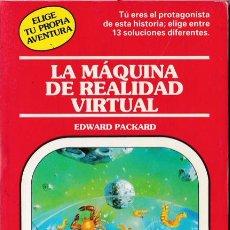 Livros em segunda mão: LA MÁQUINA DE REALIDAD VIRTUAL / EDWARD PACKARD - (ELIGE TU PROPIA AVENTURA ; 77). Lote 292386408