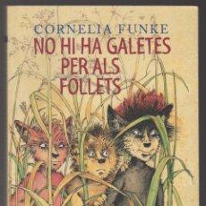 Libros de segunda mano: NO HI HA GALETES PER ALS FOLLETS - CORNELIA FUNKE - BROMERA 2009 - CATALÀ - ILUSTRADO. Lote 294857918
