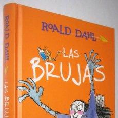 Libros de segunda mano: LAS BRUJAS - ROALD DAHL. Lote 295007783