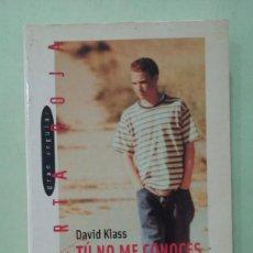 Libros de segunda mano: TÚ NO ME CONOCES. DAVID KLAUSS. Lote 295499218