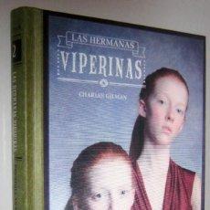 Libros de segunda mano: LAS HERMANAS VIPERINAS - PESADILLAS EN EL COLEGIO LOVECRAFT 2 - CHARLES GILMAN. Lote 295511823