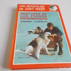Libros de segunda mano: LOS REPORTAJES DE SANTI ROGER MISTERIO DE LOS PERROS ENVENENADOS. Lote 296904128