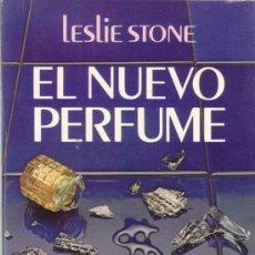 Libros de segunda mano: EL NUEVO PERFUME. LESLIE STONE. NOVELA ROMANTICA. JAVIER VERGARA EDITOR.. Lote 27081845