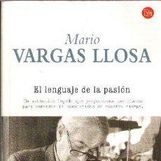 Libros de segunda mano: EL LENGUAJE DE LA PASIÓN - MARIO VARGAS LLOSA - IMPECABLE.. Lote 86187619