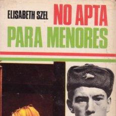 Libros de segunda mano: NO APTA PARA MENORES. ELISABETH SZEL. NOVELA ROMÁNTICA. LUIS DE CARALT EDITOR.. Lote 26599195