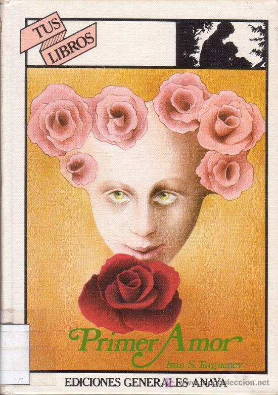 PRIMER AMOR. IVAN S. STURGUENEV. NOVELA ROMÁNTICA. EDITORIAL ANAYA. (Libros de Segunda Mano (posteriores a 1936) - Literatura - Narrativa - Novela Romántica)