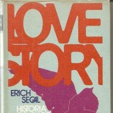 Libros de segunda mano: LOVE STORY= HISTORIA DE AMOR / ERICH SEGAL. Lote 26794069