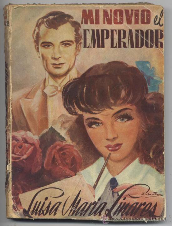 MI NOVIO EL EMPERADOR - LUISA MARIA LINARES - 1949 (Libros de Segunda Mano (posteriores a 1936) - Literatura - Narrativa - Novela Romántica)