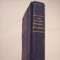 Libros de segunda mano: MÁS ALLÁ DEL AMOR Y DE LA MUERTE (PEDRO MATA) EDITORIAL PUEYO-1927. Lote 17163405