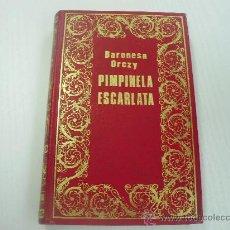 Libros de segunda mano: PIMPINELA ESCARLATA - BARONESA ORCZY. Lote 27264456