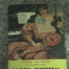 Libros de segunda mano: PASION INMORTAL, POR PIERRE LA MURE - EDICIONES SELECTAS - ARGENTINA - 1968 - EXCELENTE ESTADO!. Lote 22005214