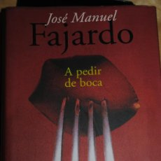 Libros de segunda mano: A PEDIR DE BOCA. JOSE MANUEL FAJARDO.. Lote 26014472