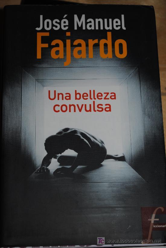 UNA BELLEZA CONVULSA. JOSE MANUEL FAJARDO. (Libros de Segunda Mano (posteriores a 1936) - Literatura - Narrativa - Novela Romántica)