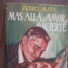 Libros de segunda mano: MÁS ALLÁ DEL AMOR Y DE LA MUERTE. MATA, PEDRO. TESORO. 1951. Lote 19378521