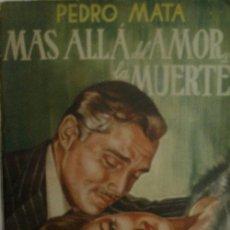 Libros de segunda mano: MAS ALLA DEL AMOR Y DE LA MUERTE. MATA PEDRO. 1951. EDICIONES SIGLO XX. Lote 19770572