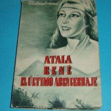 Libros de segunda mano: ATALA. RENÉ. EL ÚLTIMO ABENCERRAJE. FRANCISCO RENÉ DE CHATEAUBRIAND.TRAD. A.ESCLASANS ( L02 ). Lote 24346479