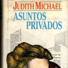 Libros de segunda mano: JUDITH MICHAEL. ASUNTOS PRIVADOS. BARCELONA. 1990.. Lote 27115098