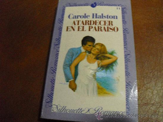 ED. FORUM Nº 11.- ATARDECER EN EL PARAISO DE CAROLE HALSTON (Libros de Segunda Mano (posteriores a 1936) - Literatura - Narrativa - Novela Romántica)