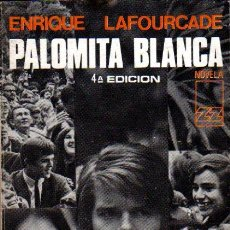Libros de segunda mano: LAFOURCADE ENRIQUE: PALOMITA BLANCA. SANTIAGO DE CHILE. 1971.. Lote 27579121