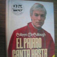 Libros de segunda mano: EL PÁJARO CANTA HASTA MORIR. MCCULLOUGH, COLLEEN. 1985. Lote 23088296