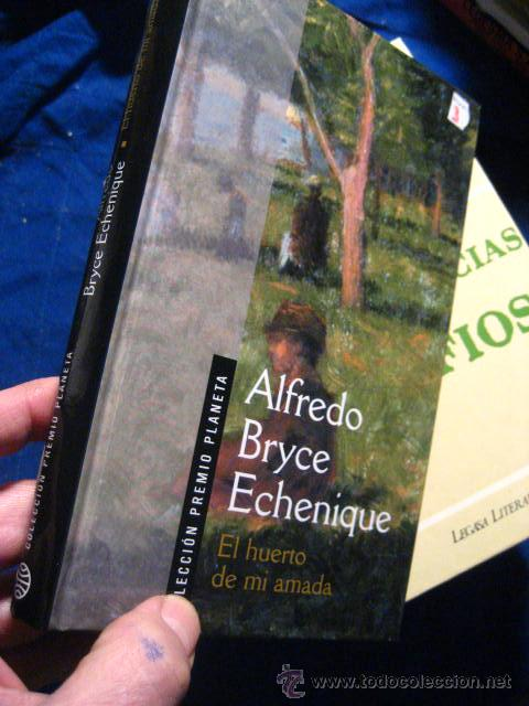 EL HUERTO DE MI AMADA, BRYCE ECHENIQUE ( VRB2 ) (Libros de Segunda Mano (posteriores a 1936) - Literatura - Narrativa - Novela Romántica)