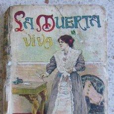Libros de segunda mano: LIBRO -LA MUERTA VIVA -BIBLIOTECA CALLEJA AUTORES CELEBRES . Lote 23318794