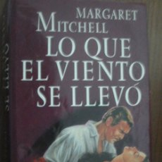 Libros de segunda mano: LO QUE EL VIENTO SE LLEVÓ. MITCHELL, MARGARET. 1992. Lote 23572405