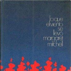 Libros de segunda mano: LO QUE EL VIENTO SE LLEVÓ / MARGARET MITCHELL. Lote 23790849