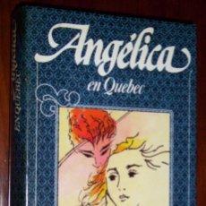 Libros de segunda mano: ANGÉLICA EN QUEBEC POR ANNE Y SERGE GOLON DE CÍRCULO DE LECTORES EN BARCELONA 1983. Lote 24664381