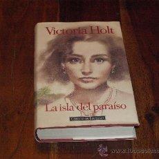 Libros de segunda mano: LA ISLA DEL PARAÍSO-VICTORIA HOLT-. Lote 26643940