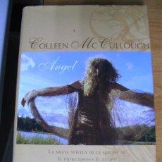 Libros de segunda mano: ANGEL - COLLEEN MCCULLOUGH / JAVIER VERGARA EDITOR 1ª 2006. Lote 25474763