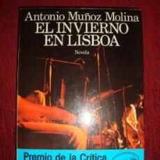 Libros de segunda mano: EL INVIERNO EN LISBOA ANTONIO MUÑOZ MOLINA 1989 SEIX BARRAL. Lote 25568730