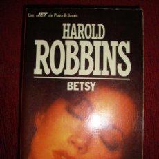 Libros de segunda mano: HAROLD ROBBINS -BETSY DE PLAZA & JANÉS 3ª EDICIÓN 1989 . Lote 25568831