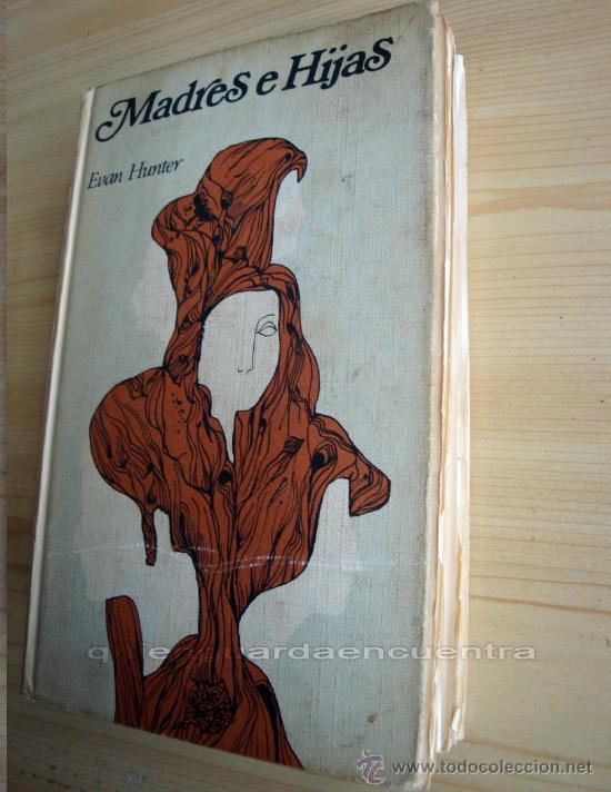 LIBRO DE EVAN HUNTER MADRES E HIJAS 1972 CIRCULO DE LECTORES (Libros de Segunda Mano (posteriores a 1936) - Literatura - Narrativa - Novela Romántica)