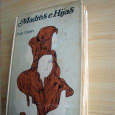 Libros de segunda mano: LIBRO DE EVAN HUNTER MADRES E HIJAS 1972 CIRCULO DE LECTORES. Lote 25674251