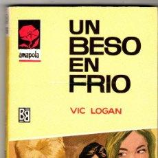 Libros de segunda mano: AMAPOLA Nº 796 - EDI. BRUGUERA - MAYO 1967 - POR VIC LOGAN - PORTADA DESILO - 128 PGS.. Lote 26223332