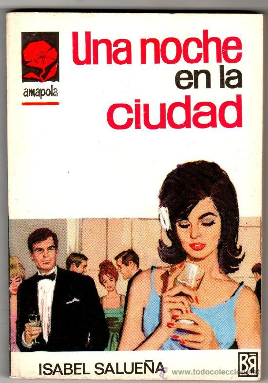 AMAPOLA Nº 776 - EDI. BRUGUERA - DICIEMBRE 1966 - POR ISABEL SALUEÑA - PORTADA ANGEL BADIA (Libros de Segunda Mano (posteriores a 1936) - Literatura - Narrativa - Novela Romántica)