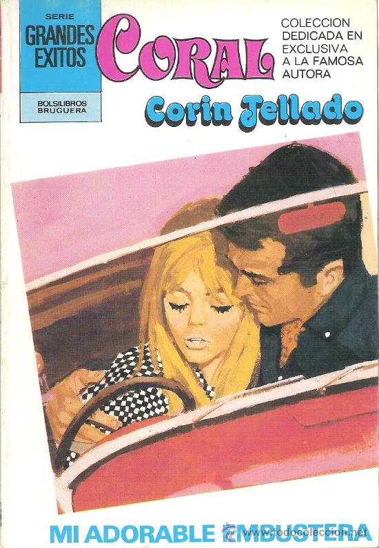 1 NOVELA BRUGUERA AÑO 1981 - CORAL - CORIN TELLADO - Nº 737 - MI ADORABLE EMBUSTERA (Libros de Segunda Mano (posteriores a 1936) - Literatura - Narrativa - Novela Romántica)