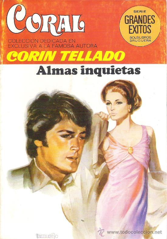 1 NOVELA BRUGUERA AÑO 1981 - CORAL - CORIN TELLADO - Nº 713 - ALMAS INQUIETAS (Libros de Segunda Mano (posteriores a 1936) - Literatura - Narrativa - Novela Romántica)